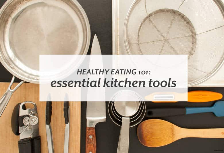 Stock your kitchen with exactly what you need to cook healthy meals. | Healthy Eating 101: Essential Kitchen Tools from small-eats.com