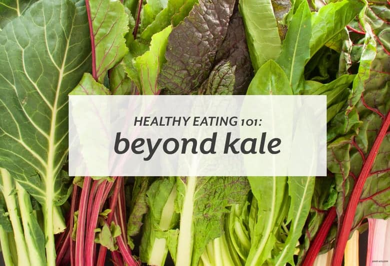 Want to mix up your leafy green vegetables? Try some of these. | Healthy Eating 101: Beyond Kale from small-eats.com