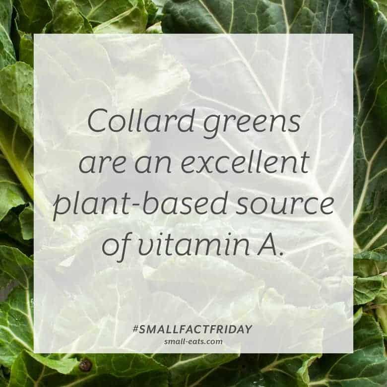 Collard greens are an excellent plant-based source of vitamin A. #smallfactfriday