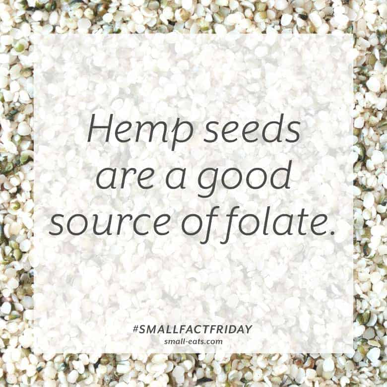 Hemp seeds are a good source of folate. #smallfactfriday