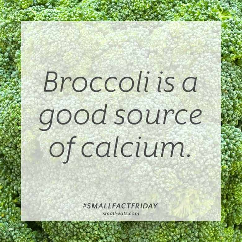 Broccoli is a good source of calcium. #smallfactfriday