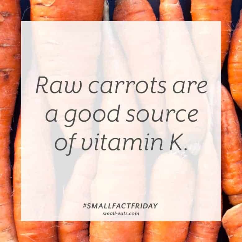 Raw carrots are a good source of vitamin K. #smallfactfriday