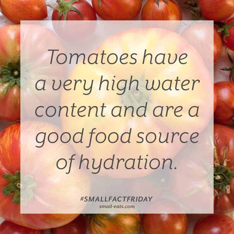 Tomatoes have a very high water content and are a good food source of hydration. #smallfactfriday