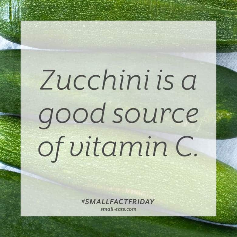 Zucchini is a good source of vitamin C. #smallfactfriday
