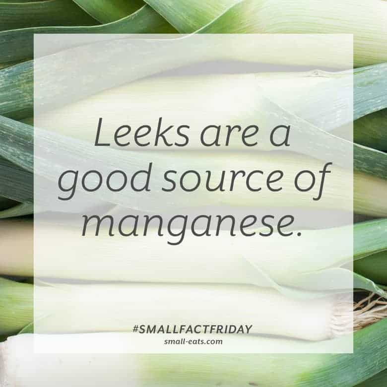 Leeks are a good source of manganese. #smallfactfriday