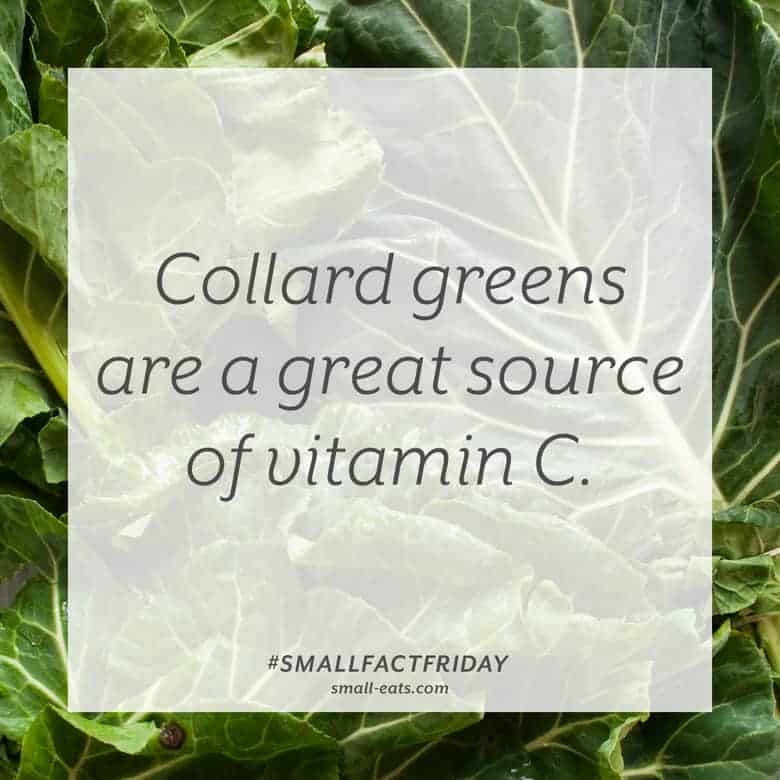 Collard greens are an excellent source of vitamin C. #smallfactfriday