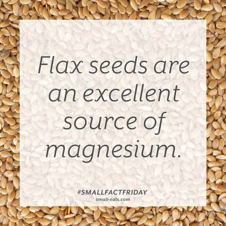 Flax seeds are an excellent source of magnesium. #smallfactfriday
