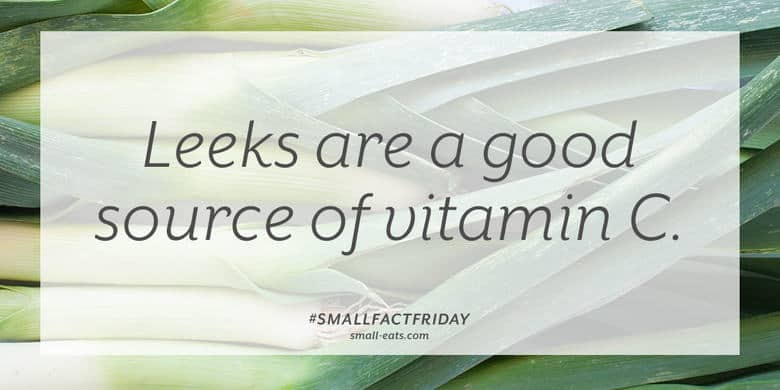 Leeks are a good source of vitamin C. #smallfactfriday