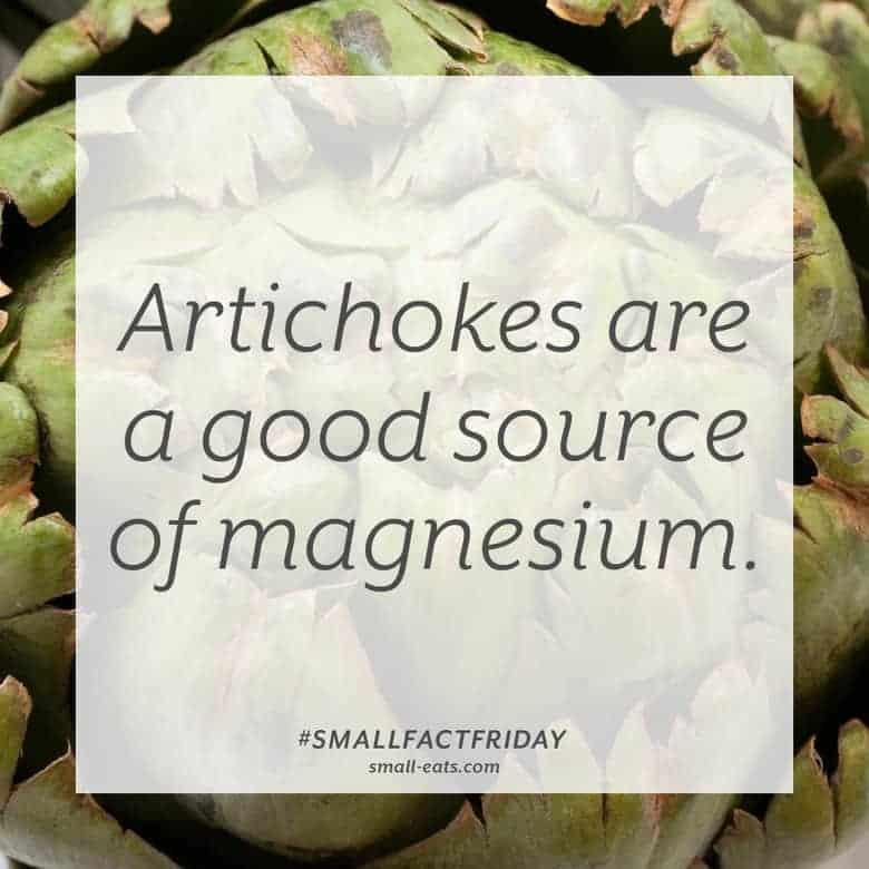 Artichokes are a good source of magnesium. #smallfactfriday