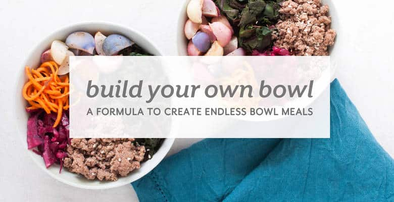 Build Your Own Bowl Formula from small-eats.com