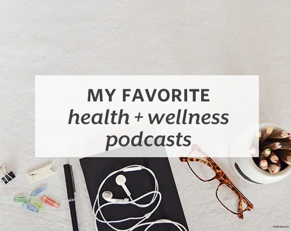 My Favorite Health + Wellness Podcasts from small-eats.com