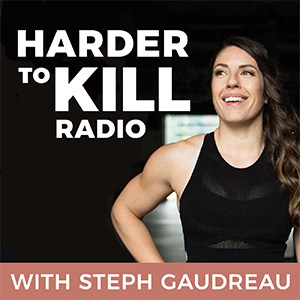 Harder to Kill Radio with Steph Gaudreau