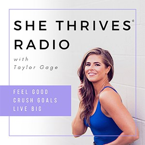 She Thrives Radio with Taylor Gage