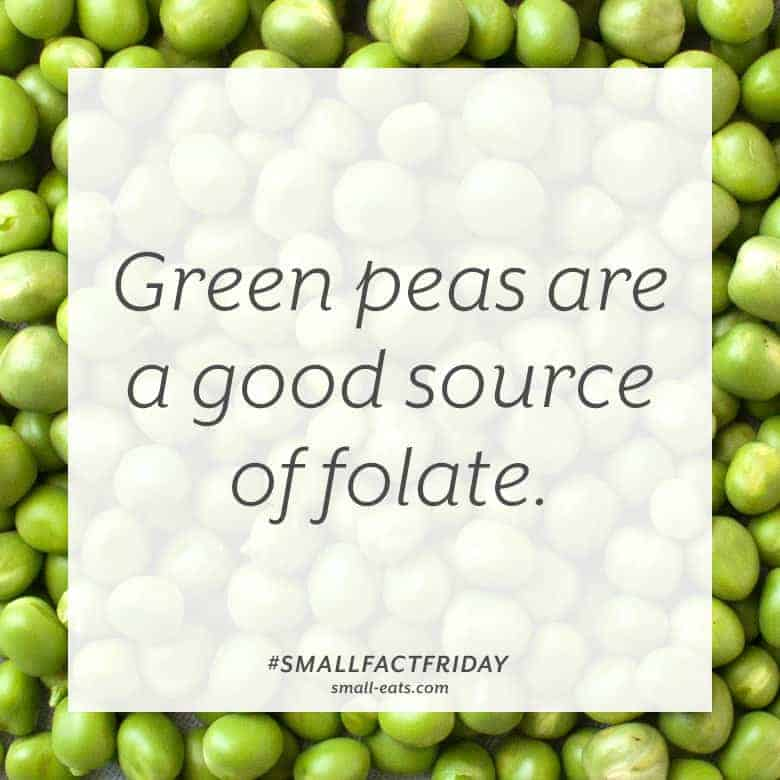 Green peas are a good source of folate. #smallfactfriday