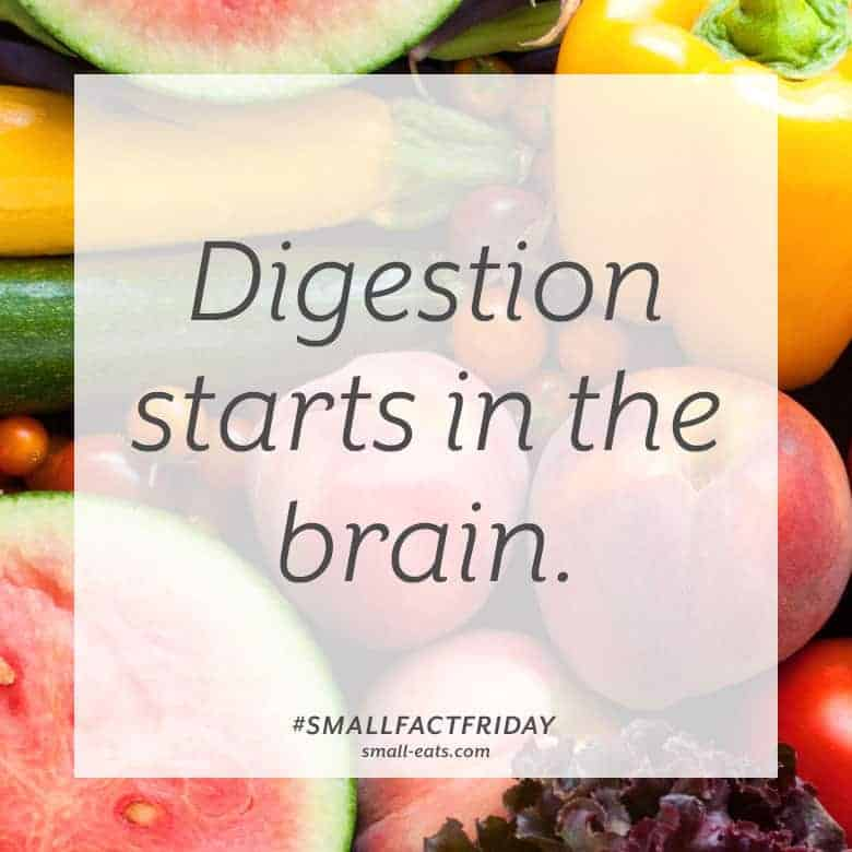Digestion starts in the brain. #smallfactfriday