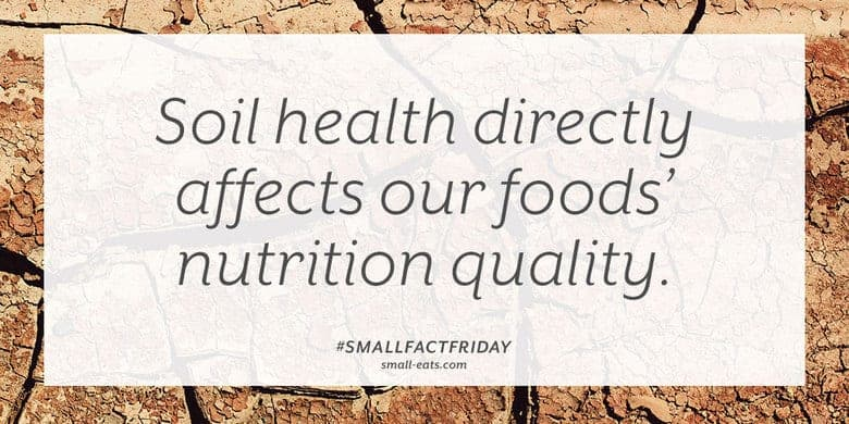Soil health directly affects our foods' nutrition quality. #smallfactfriday