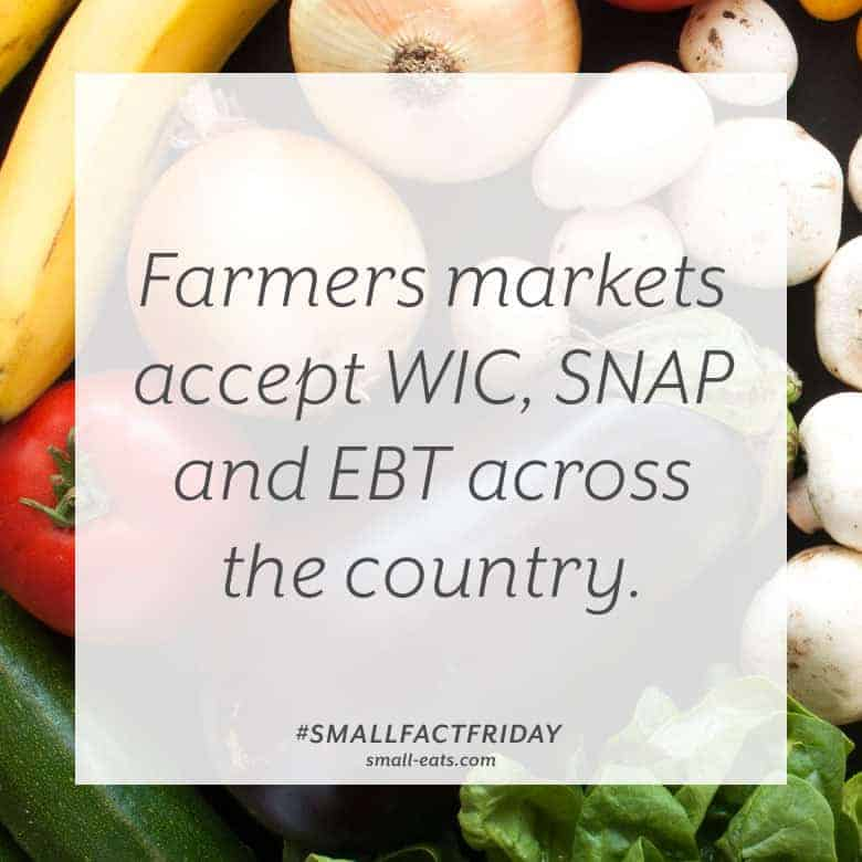 Farmers markets accept WIC, SNAP and EBT across the country. #smallfactfriday