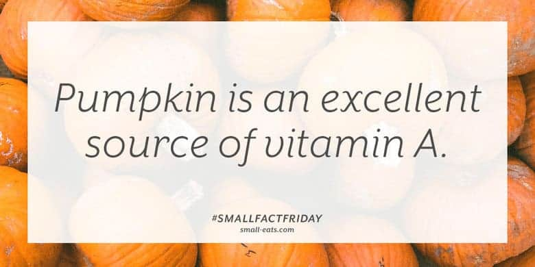 Pumpkin is an excellent source of vitamin A. #smallfactfriday