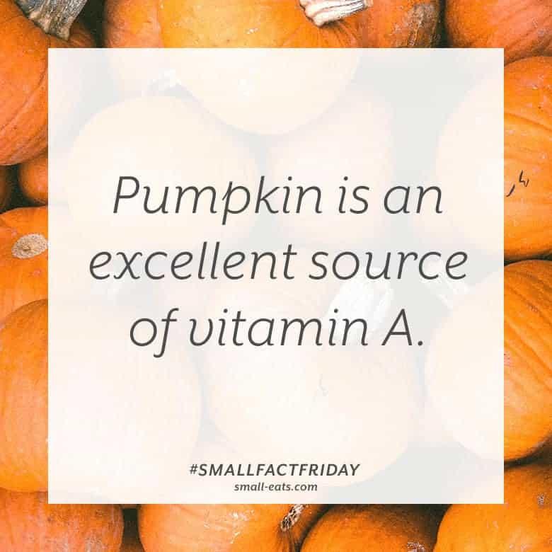 Pumpkin is an excellent source of vitamin A. #smallfactfriday