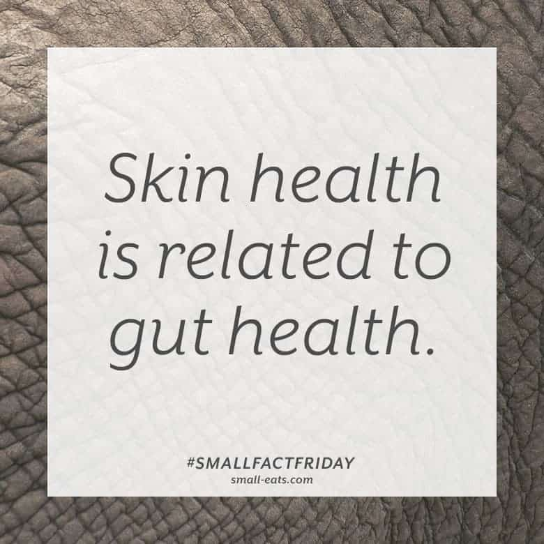 Skin health is related to gut health #smallfactfriday