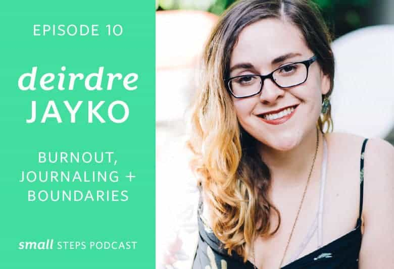 Burnout, Journaling and Boundaries with Deirdre Jayko from small-eats.com