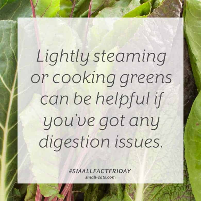 Lightly steaming or cooking greens can be helpful if you've got any digestion issues. #smallfactfriday