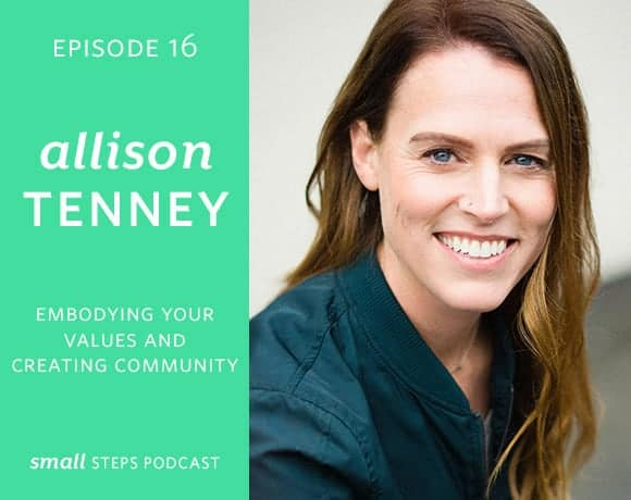 Embodying your Values and Creating Community with Allison Tenney from small-eats.com
