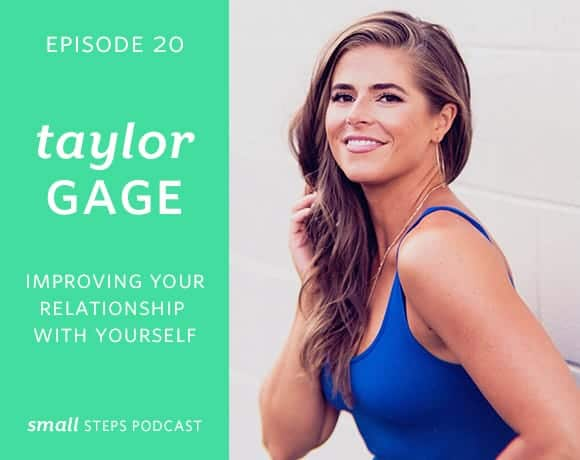 Improving Your Relationship with Yourself with Taylor Gage from small-eats.com