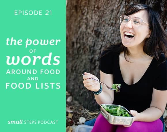 Small Steps Podcast #21: The Power of Words Around Food and Food Lists from small-eats.com