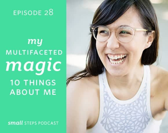 Small Steps #28: My Multifaceted Magic: 10 Things about Me from small-eats.com