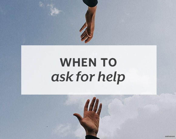 When to Ask For Help from small-eats.com
