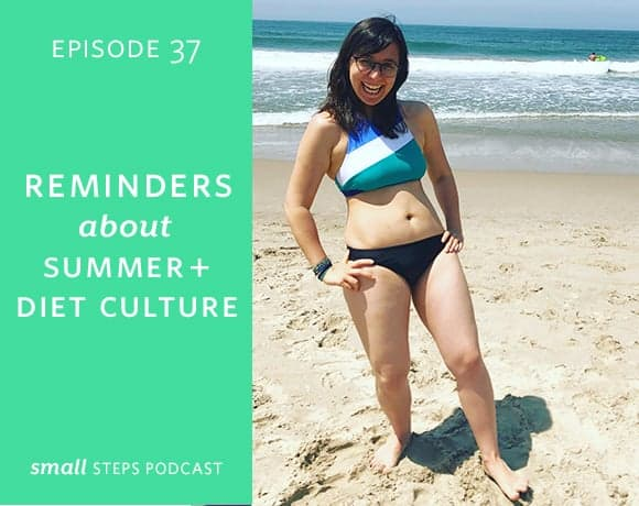 Small Steps Podcast #37: Reminders about Summer and Diet Culture from small-eats.com