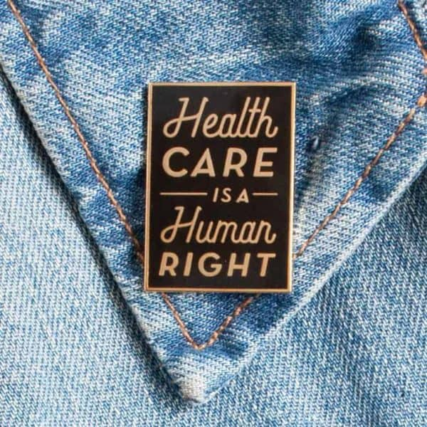 Health Care is a Human Right Enamel Pin from small-eats.com