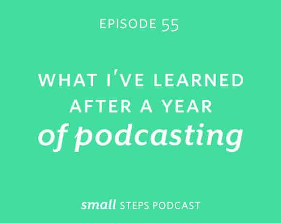 Small Steps Podcast #55: What I've Learned After a Year of Podcasting from small-eats.com