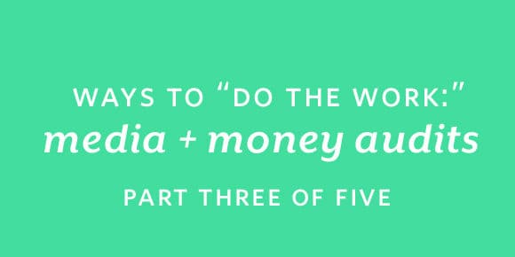 "Small Steps Podcast #92: Ways to ""Do the Work"": Media and Money Audits"