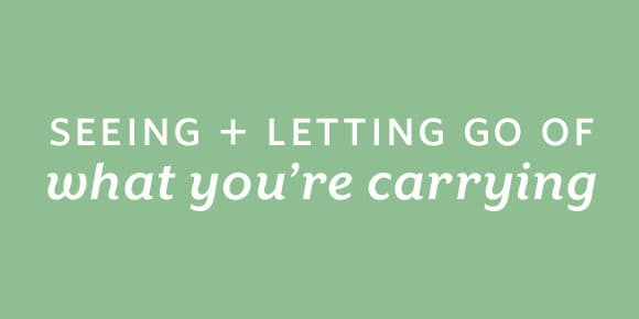 Small Steps Podcast #97: Seeing and Letting Go of What You're Carrying