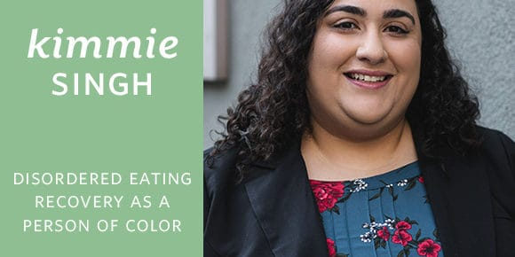 Small Steps Podcast #100: Disordered Eating Recovery as a Person of Color with Kimmie Singh